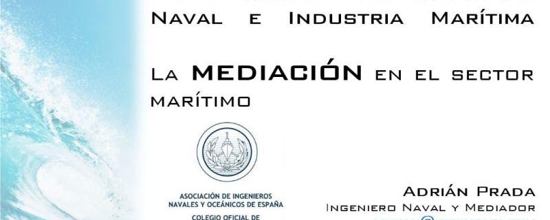 56 Congreso de Ingeniería Naval e Industria Marítima: Mediación en el Sector Marítimo